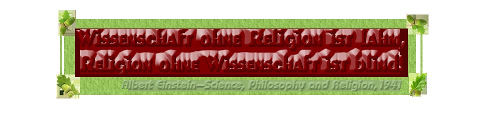 Wissenschaft ohne Religion ist lahm – Albert-Einstein